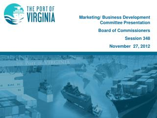 Marketing/ Business Development Committee Presentation Board of Commissioners Session  348