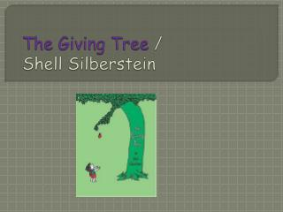 The Giving Tree  / Shell Silberstein