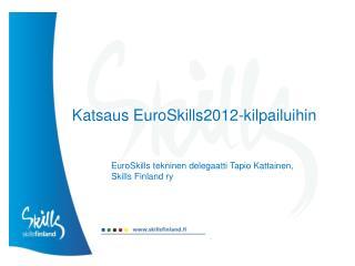 Katsaus  EuroSkills2012-kilpailuihin