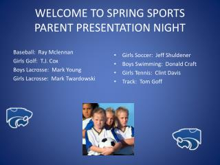 WELCOME TO SPRING SPORTS  PARENT  PRESENTATION NIGHT