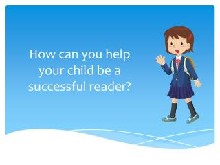 How can you help your child be a successful reader?