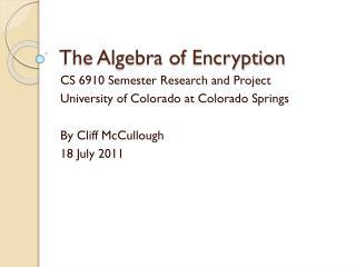 The Algebra of Encryption