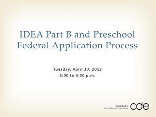 IDEA Part B and Preschool Federal Application Process
