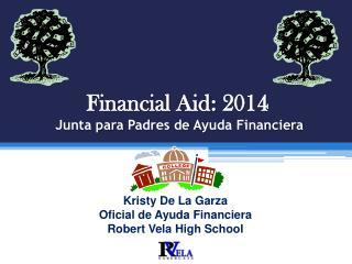 Financial Aid:  2014  Junta  para  Padres de  Ayuda Financiera