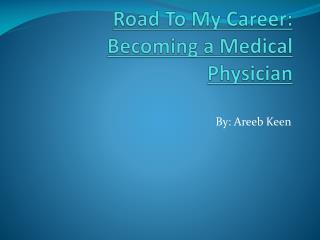 Road To My Career: Becoming a Medical Physician