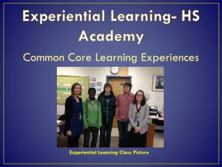 Experiential Learning- HS Academy
