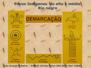 Povos Indígenas  do alto e médio  Rio negro