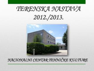 TERENSKA NASTAVA 2012./2013.