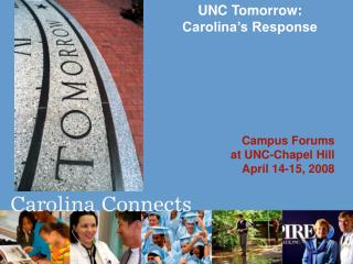 UNC Tomorrow:  Carolina s Response        Campus Forums  at UNC-Chapel Hill April 14-15, 2008