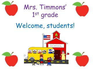 Mrs.  Timmons' 1 st  grade