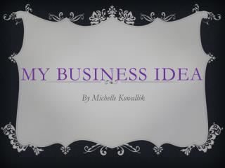 My Business Idea