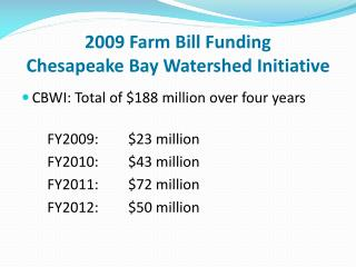 2009 Farm Bill Funding  Chesapeake Bay Watershed Initiative