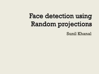 Face detection using Random projections