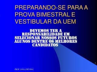 PREPARANDO-SE PARA A PROVA BIMESTRAL E VESTIBULAR DA UEM