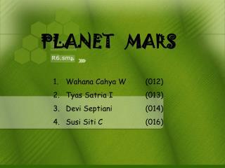 Wahana Cahya W  (012) Tyas Satria I            (013) Devi Septiani          (014)