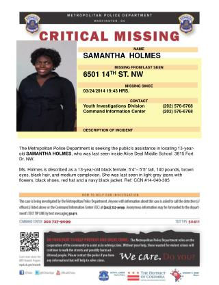 NAME SAMANTHA  HOLMES MISSING FROM/LAST SEEN 6501 14 TH  ST. NW MISSING SINCE