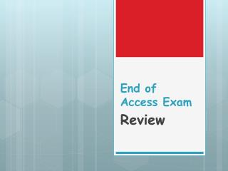 End of Access  Exam