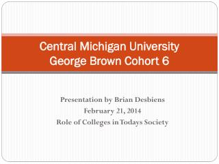 Central Michigan University George Brown Cohort 6