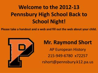 Welcome to the 2012-13  Pennsbury  High School Back to School Night!