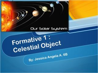 Formative 1 : Celestial Object