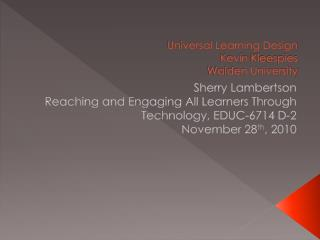 Universal Learning Design  Kevin  Kleespies Walden University