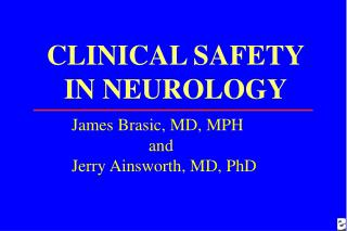 CLINICAL SAFETY IN NEUROLOGY