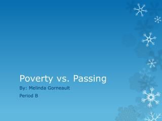 Poverty vs.  Passing