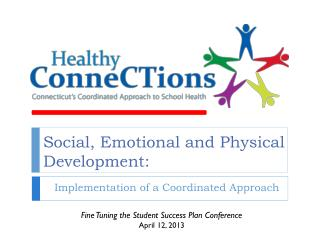 Social, Emotional and Physical Development: