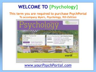 This term you are required to purchase PsychPortal To accompany Myers,  Psychology, 9th Edition
