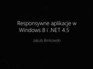 Responsywne  aplikacje w Windows 8 i .NET 4.5