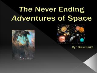 The Never Ending Adventures of Space