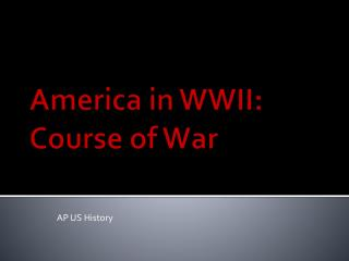 America in WWII: Course of War