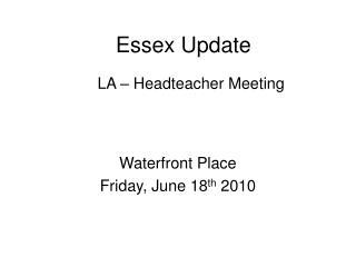 Essex Update
