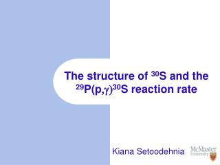 The structure of  30 S and the  29 P( p ,g ) 30 S  reaction rate