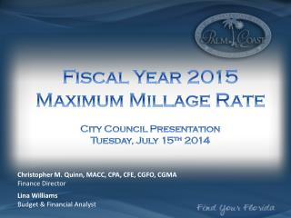 Fiscal Year  2015 Maximum Millage Rate City Council Presentation  Tuesday, July 15 th  2014