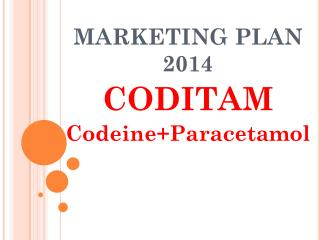 MARKETING PLAN 2014 CODITAM Codeine+Paracetamol