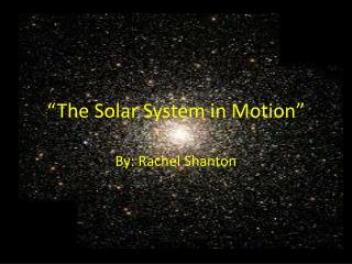 """The Solar System in Motion"""