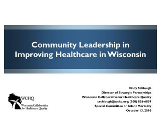 Community Leadership in  Improving Healthcare in Wisconsin