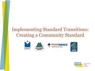 Implementing Standard Transitions: Creating a Community Standard