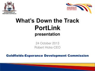 What's Down the Track PortLink  presentation