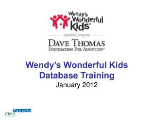 Wendy's Wonderful Kids  Database Training January 2012