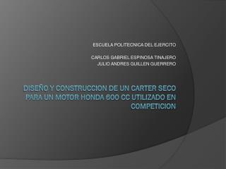 DISEÑO Y CONSTRUCCION DE UN CARTER SECO PARA UN MOTOR HONDA 600 CC UTILIZADO EN COMPETICION