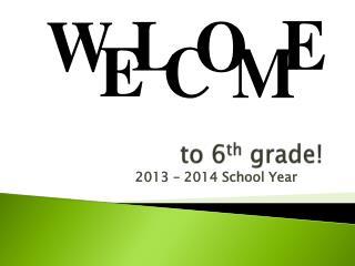 t o 6 th  grade!