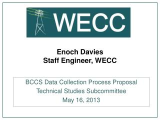 Enoch Davies Staff Engineer, WECC