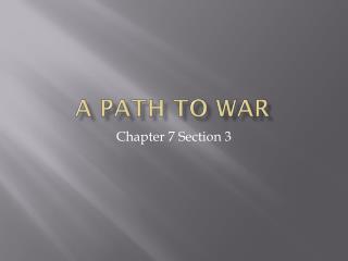 A Path To War