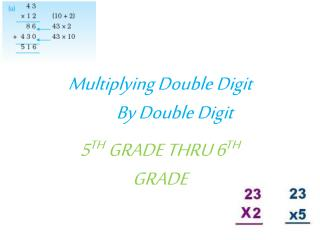 Multiplying Double Digit        By Double Digit