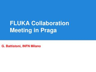 FLUKA Collaboration Meeting in Praga