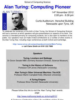 School of  Computing Science Alan  Turing: Computing  Pioneer