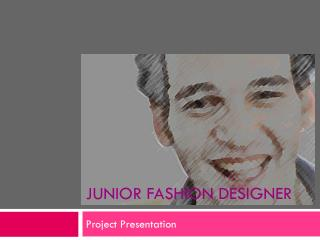 Junior fashion designer