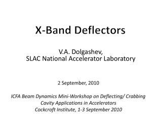 X-Band Deflectors